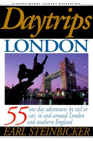 Daytrips London, 6th Ed. Earl Steinbicker