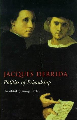 Politics of Friendship  by  Jacques Derrida