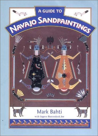A Guide to Navajo Sandpaintings  by  Mark Bahti