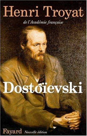 Dostoievski  by  Henri Troyat