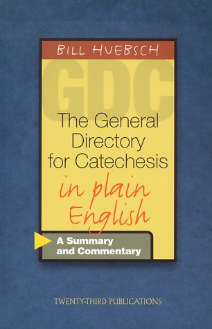 The General Directory For Catechesis In Plain English: A Summary And Commentary  by  Bill Huebsch