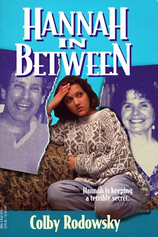 Hannah in Between  by  Colby Rodowsky