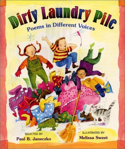 Dirty Laundry Pile: Poems in Different Voices Paul B. Janeczko