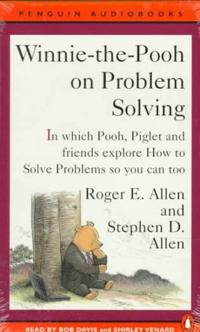Winnie-The-Pooh on Problem Solving Roger E. Allen