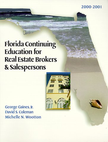 Florida Continuing Education For Real Estate Brokers & Salespersons  by  George Gaines Jr.