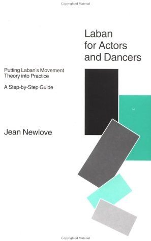 Laban for Actors and Dancers Jean Newlove