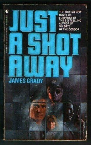 Just a Shot Away James Grady
