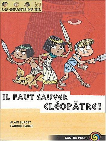 Il Faut Sauver Cléopâtre! Alain Surget