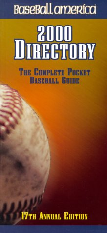 Baseball America: 2000 Directory: The Complete Pocket Baseball Guide  by  Baseball America