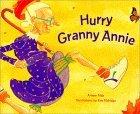 Hurry Granny Annie  by  Arlene Alda