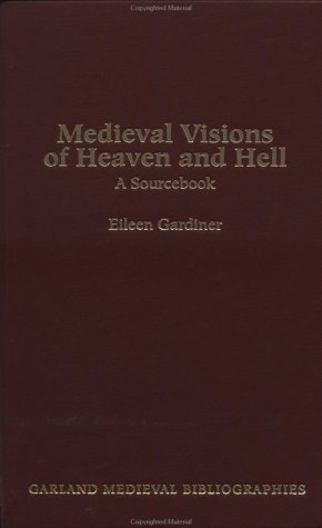 Medieval Visions of Heaven and Hell Eileen Gardiner