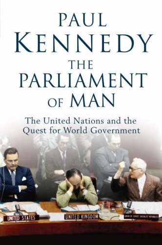 The Parliament Of Man: The United Nations And The Quest For World Government Paul Kennedy