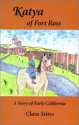 Katya of Fort Ross  by  Clara Stites