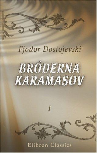 Bröderna Karamasov: 1  by  Fyodor Dostoyevsky