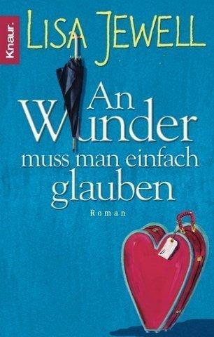 An Wunder muss man einfach glauben : Roman  by  Lisa Jewell
