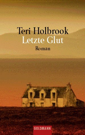 Letzte Glut  by  Teri Holbrook
