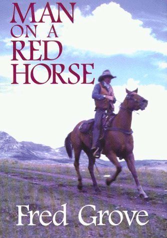 Man on a Red Horse  by  Fred Grove