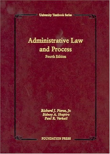 Administrative Law And Process  by  Richard J. Pierce