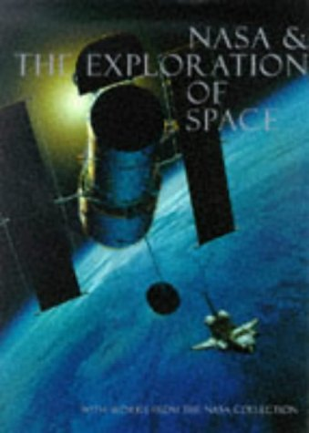 Nasa And The Exploration Of Space: With Works From The Nasa Art Collection Roger D.  Launius