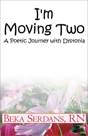 Im Moving Two: A Poetic Journey with Dystonia Beka Serdans