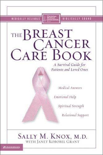 The Breast Cancer Care Book: A Survival Guide For Patients And Loved Ones Sally M. Knox