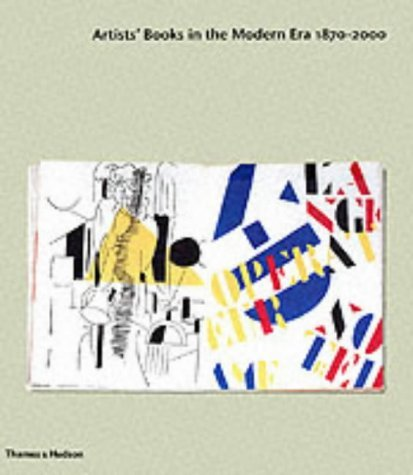 Artists Books in the Modern Era 1870-2000: The Reva and David Logan Collection of Illustrated Books  by  Robert Flynn Johnson