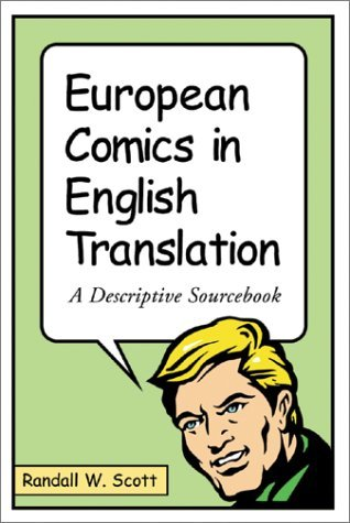 European Comics In English Translation: A Descriptive Sourcebook  by  Randall W. Scott