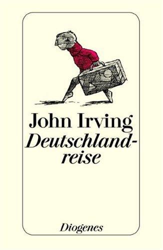 Deutschlandreise  by  John Irving