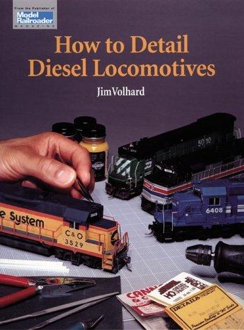 How To Detail Diesel Locomotives  by  Jim Volhard