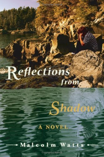 Reflections from Shadow Malcolm Watts