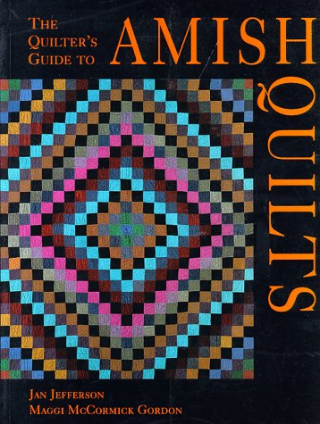The Quilters Guide to Amish Quilts Jan Jefferson
