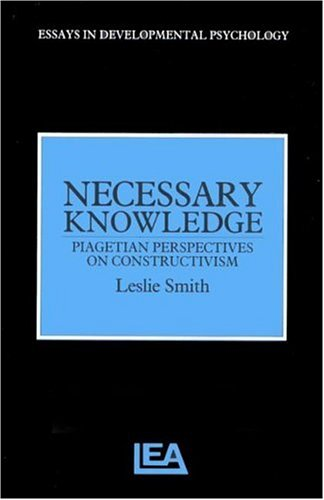 Necessary Knowledge: Piagetian Perspectives on Constructivism  by  Harry McGurk