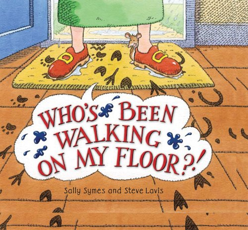 Whos Been Walking on My Floor? Sally Symes