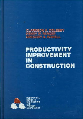 Productivity Improvement In Construction Clarkson H. Oglesby