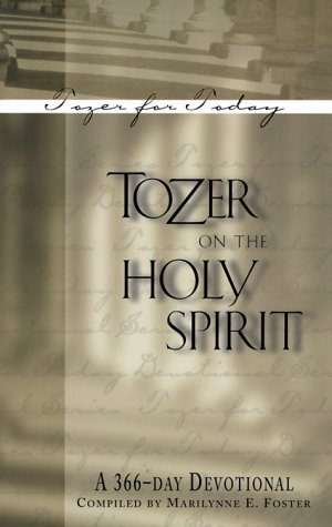 Tozer On The Holy Spirit: A 366 Day Devotional  by  Marilynne E. Foster