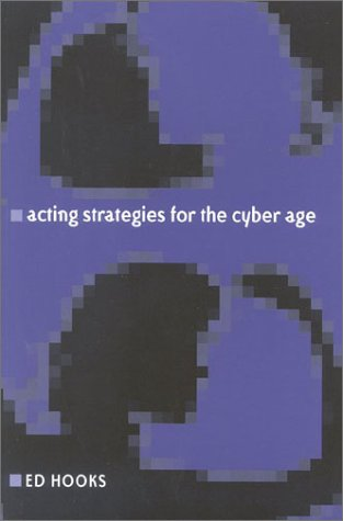 Acting Strategies for the Cyber Age  by  Ed Hooks