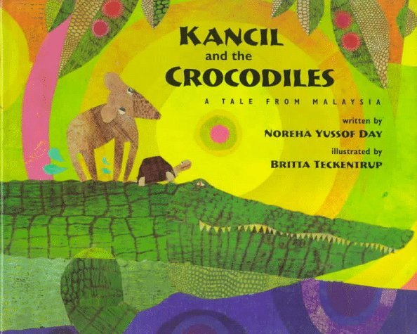 Kancil and the Crocodiles: A Tale from Malaysia Noreha Yussof Day