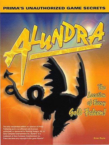Alundra: Primas Unauthorized Game Secrets Brian Boyle