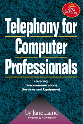 The Telecom Handbook: Understanding Telephone Systems and Services (CMP Books) Jane Laino
