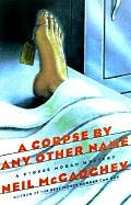 A Corpse Any Other Name: A Stokes Moran Mystery by Neil Mcgaughey