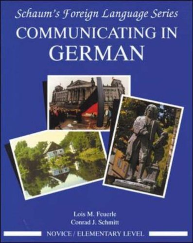 Communicating In German: Novice/Elementary Level  by  Lois Feuerle