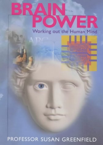 Brainpower: Working Out The Human Mind  by  Susan Greenfield