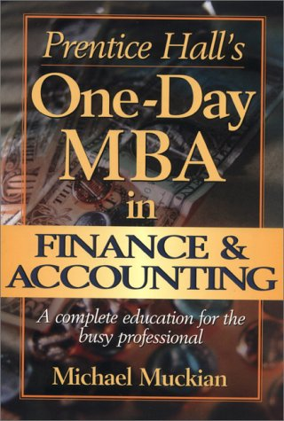 Prentice Halls One-Day MBA in Finance & Accounting  by  Michael Muckian
