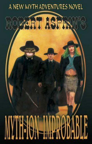 Myth Ion Improbable  by  Robert Asprin