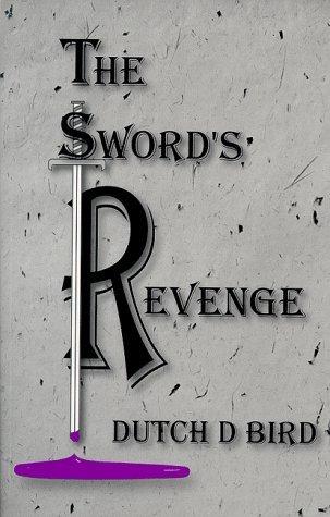 The Swords Revenge Dutch D. Bird