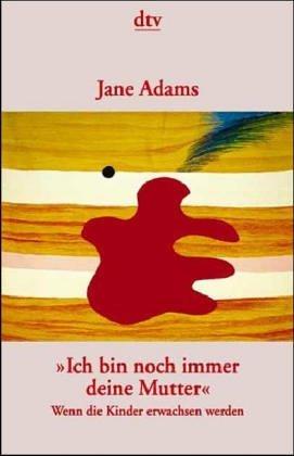 Ich bin noch immer deine Mutter  by  Jane  Adams