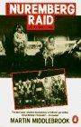 The Nuremberg Raid: 30-31 March 1944 Martin Middlebrook