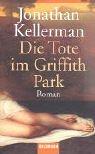 Die Tote Im Griffith Park  by  Jonathan Kellerman