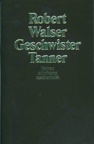 Geschwister Tanner : Roman Robert Walser