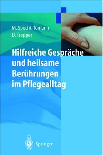 Hilfreiche Gespräche Und Heilsame Berührungen Im Pflegealltag Monika Specht-Tomann